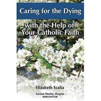Ta hand om den döende: med hjälp av din katolska tron