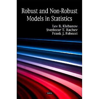 Robust and Non-Robust Models in Statistics