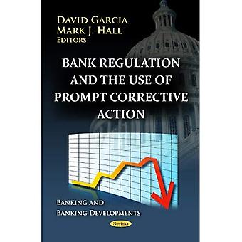Bank Regulation and the Use of Prompt Corrective Action