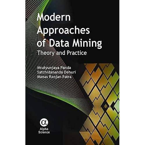 Modern Approaches of Data Mining  Theory and Practice