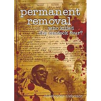 Permanent Removal: Who Killed the Cradick Four?