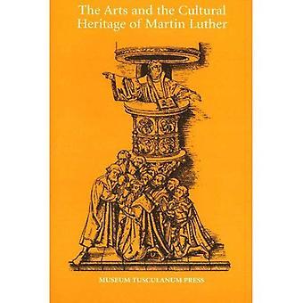 Les Arts et le patrimoine culturel de Martin Luther