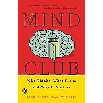 The Mind Club: Who Thinks,� What Feels, and Why It Matters