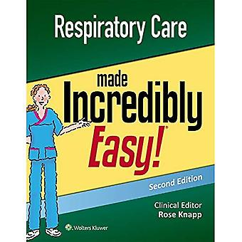 Respiratory Care Made Incredibly Easy (Incredibly Easy! Series (R))