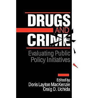 Drugs and Crime Evaluating Public Policy Initiatives by MacKenzie & Doris Layton