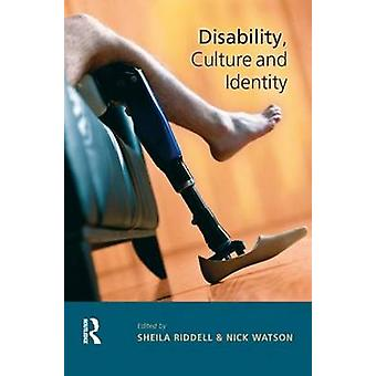 Disability Culture and Identity by Riddell & Sheila