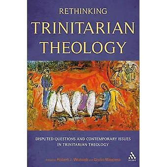 Fragen und aktuelle Themen in der trinitarische Theologie von Maspero & Giulio bestritten trinitarische Theologie zu überdenken