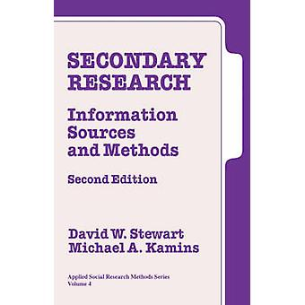 Secondary Research Information Sources and Methods by Stewart & David W.