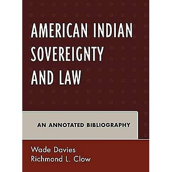 American Indian Sovereignty and Law An Annotated Bibliography by Davies & Wade