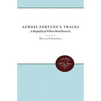 Över Fortunes spårar en biografi över William Rand Kenan Jr. av Campbell & Walter E.