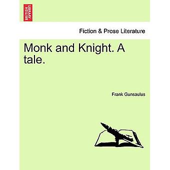 Monk and Knight. A tale. by Gunsaulus & Frank