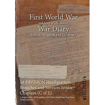 18 DIVISION Headquarters Branches and Services Senior Chaplain C of E  1 August 1916  30 November 1916 First World War War Diary WO9520234 by WO9520234
