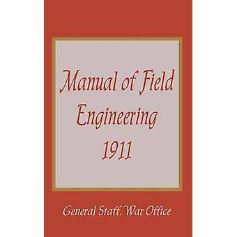 Handleiding van veld Engineering 1911 door generaal personeel War Office
