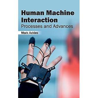 Mensch-Maschine Interaktionsprozesse und Fortschritte von Ackles & Mark