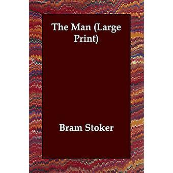 The Man by Stoker & Bram