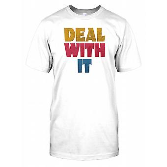 Deal With It - Funny Quote Mens T Shirt