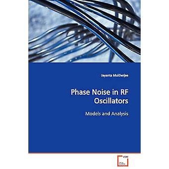 Phase Noise in RF Oscillators  Models and Analysis by Mukherjee & Jayanta