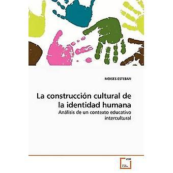 La Construccin cultural De La Identidad Humana von ESTEBAN & MOISES