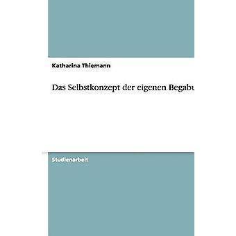 Das Selbstkonzept der eigenen Begabung por Thiemann & Katharina
