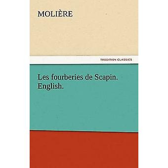 Les Fourberies de Scapin. English. by Molire