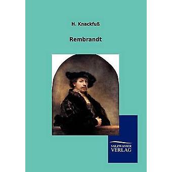 Rembrandt von Knackfu & H.