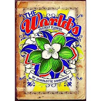 The World's Fastest Flower by Charlotte Simmonds - 9780864735768 Book