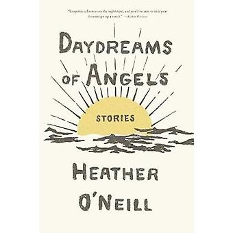 Daydreams of Angels - Stories - 9780374717889 Book