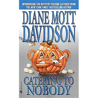 Catering to Nobody by Diane Mott Davidson - 9780553584707 Book