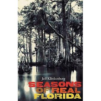Seasons of Real Florida by Jeff Klinkenberg - Raymond Arsenault - Gar
