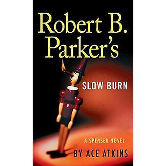 Robert B. Parker's Slow Burn by Ace Atkins - 9781594139482 Book