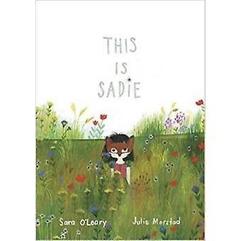 This is Sadie by Julie Morstad - Sara O'leary - 9781770495326 Book