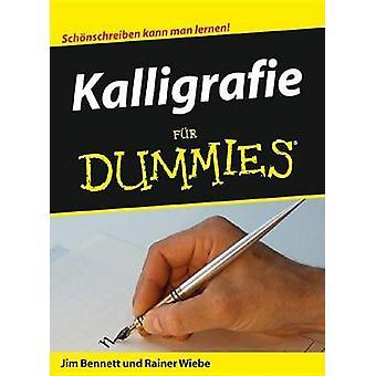 Kalligrafie Fur Dummies by Jim Bennett - Timo Maurer - Maria Jantzen