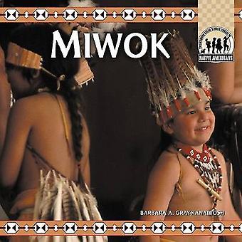 Miwok by Barbara A Gray - Barbara A Gray-Kanatiiosh - 9781577656012 B