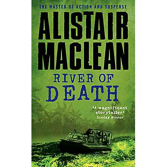 River of Death by Alistair MacLean