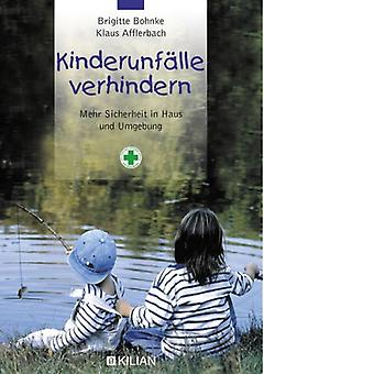 Prevent child accidents / k AA; B. Bohnke