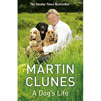A Dogs Life (Paperback) by Clunes Martin