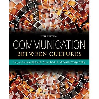 Communication Between Cultures by McDaniel Edwin Roy Carolyn Samovar Larry A. Porter Richard E.