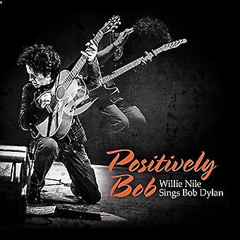 Willie Nilen - positivt Bob: Willie Nilen synger Bob Dylan [Vinyl] USA import