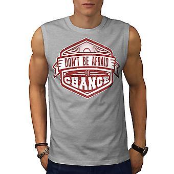 Angst vor der Veränderung Männer GreySleeveless T-shirt | Wellcoda