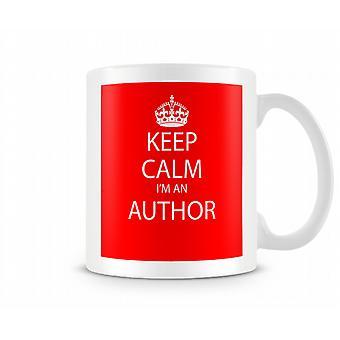 Keep Calm Im An Author Printed Mug Printed Mug