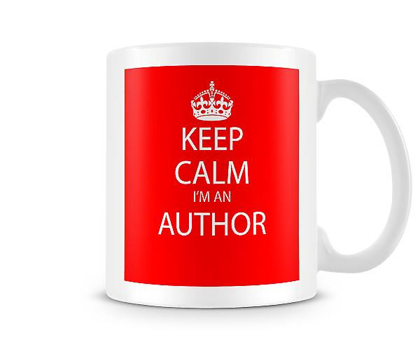 Keep Calm Im An Author Printed Mug Printed Mug
