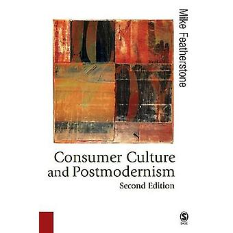 Consumer Culture and Postmodernism by Featherstone & Mike