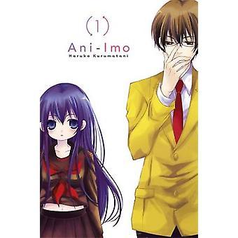 Ani-Imo - Vol. 1 by Haruko Kurumatani - 9780316378611 Book