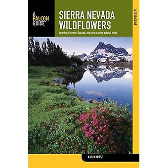 Sierra Nevada Wildflowers - A Field Guide to Common Wildflowers and Sh