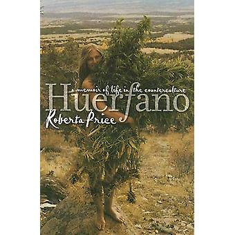 Huerfano - A Memoir of Life in the Counterculture (New edition) by Rob
