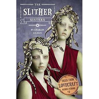 Tales från Lovecraft mitten skolan #2 - Slither systrarna av Charles