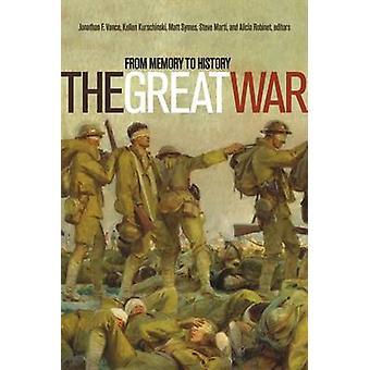 The Great War - From Memory to History by Kellen Kurschinski - Steve M