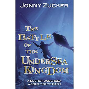The Battle of the Undersea Kingdom by Jonny Zucker - 9781781277102 Bo