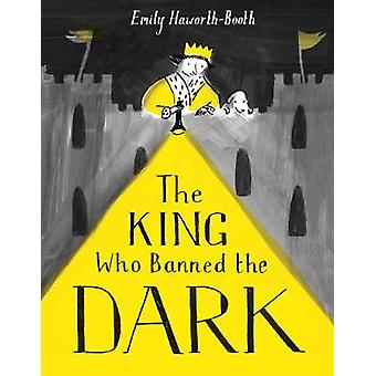The King Who Banned the Dark by The King Who Banned the Dark - 978184
