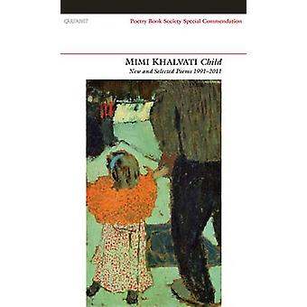 Kind - New and Selected Poems 1991-2011 von Mimi Khalvati - 9781847770